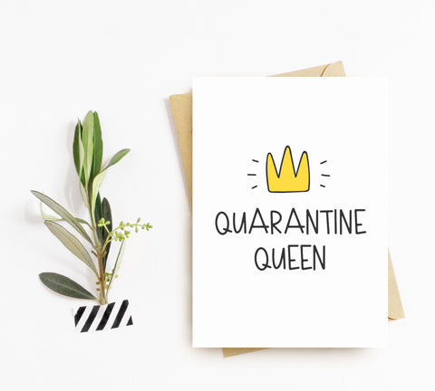 Quarantine Queen - Splendid Greetings - Funny Greeting Cards