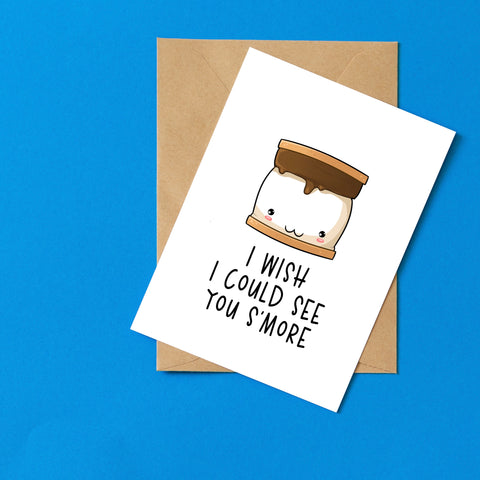 I Wish I Could See You S'more - Splendid Greetings - Funny Greeting Cards