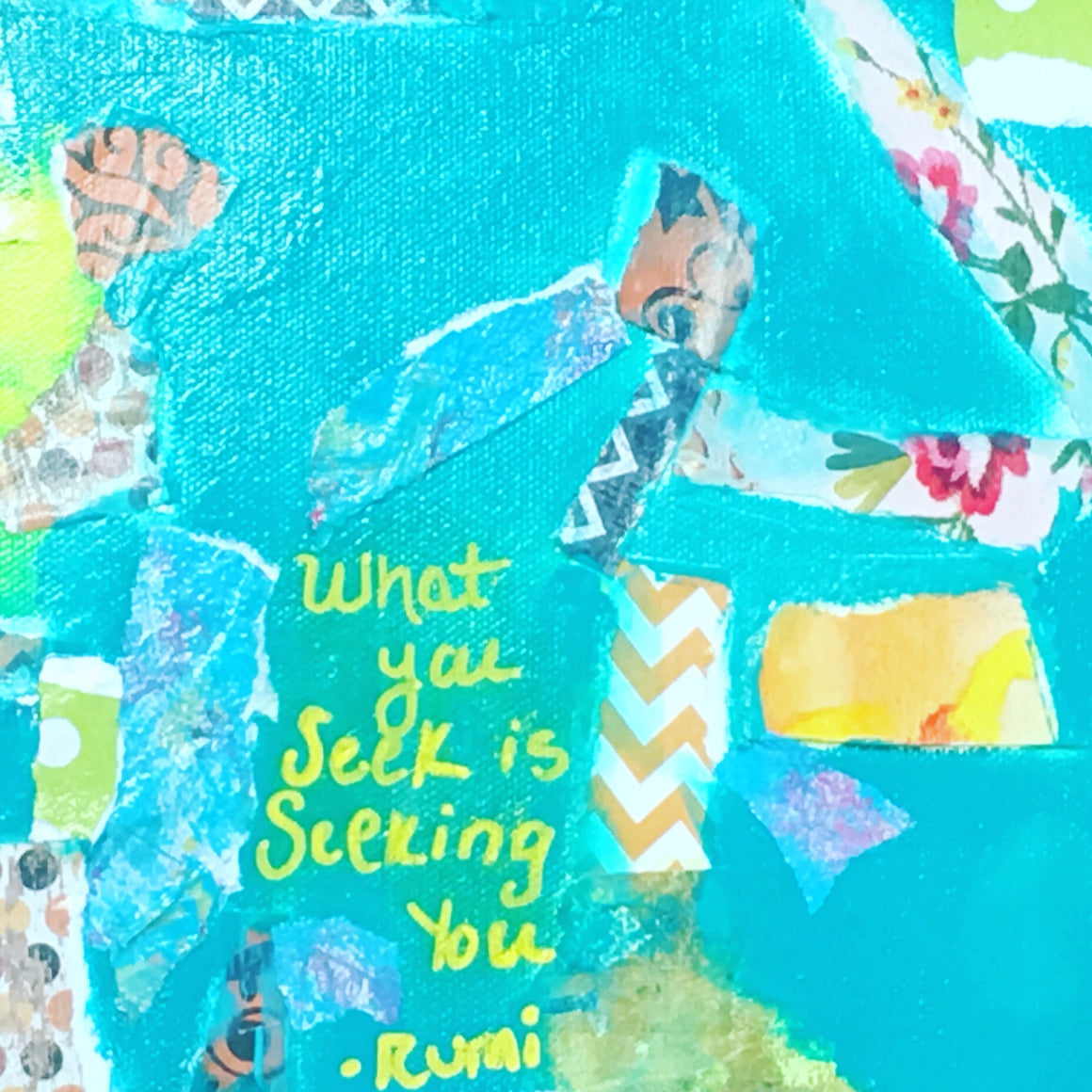 "Mixed Media 10""x10""  ""What You Seek is Seeking you"" Rumi"