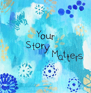 "Your Story Matters 10""x10"" Original Art on Canvas"