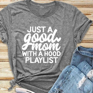 Just a Good Mom with Hood Playlist t-shirt mother day gift funny slogan grunge aesthetic women fashion shirt vintage tee art top - Heart Entrepreneurs