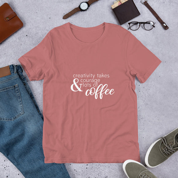 Creativity takes courage and lots of coffee. Heart's Short-Sleeve Unisex T-Shirt - Heart Entrepreneurs