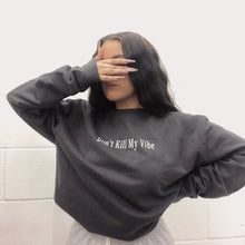 Load image into Gallery viewer, Don't Kill My Vibe Charcoal/White Sweatshirt