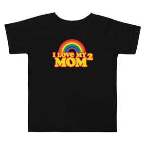 I Love my 2 MOMS Toddler Short Sleeve Tee