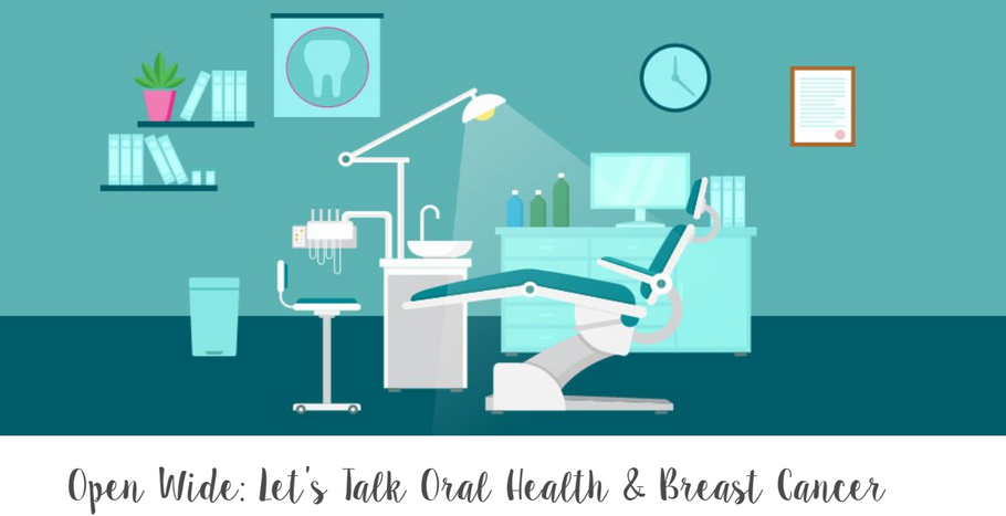 Open Wide: Let's Talk Oral Health & Breast Cancer