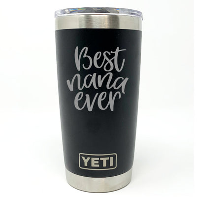 Best Nana Ever YETI 20 oz