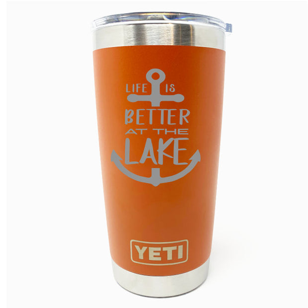 Life is Better at the Lake YETI 20 oz