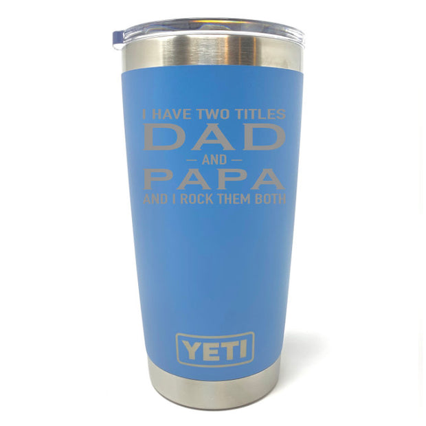Two Titles Grandpa YETI 20 oz