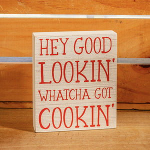 Hey Good Lookin' Whatcha Got Cookin' Wooden Kitchen Sign Decor