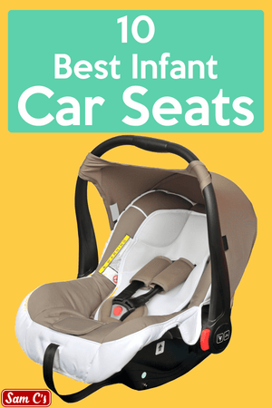 10 Best Infant Car Seats
