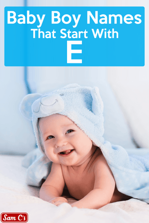 Baby Boy Names That Start With E