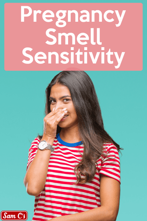 Pregnancy Smell Sensitivity
