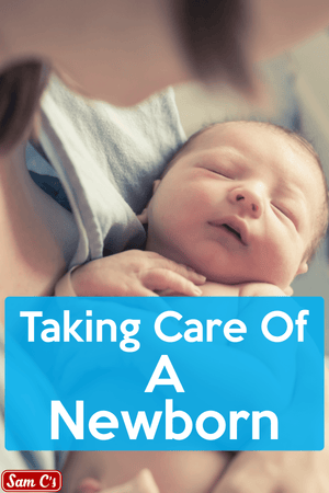 What to Expect When Taking Care of a Newborn