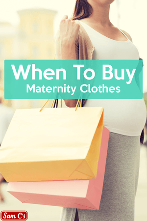 When Do I Need To Buy Maternity Clothes?