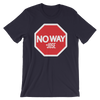"No Way Jose ""Stop Sign"" Unisex T-Shirt - wweretro"