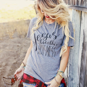 Women's T-Shirt: Jesus Loves This Hot Mess