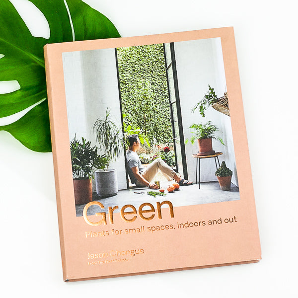 Green - Plants for Small Spaces, Indoors & Out