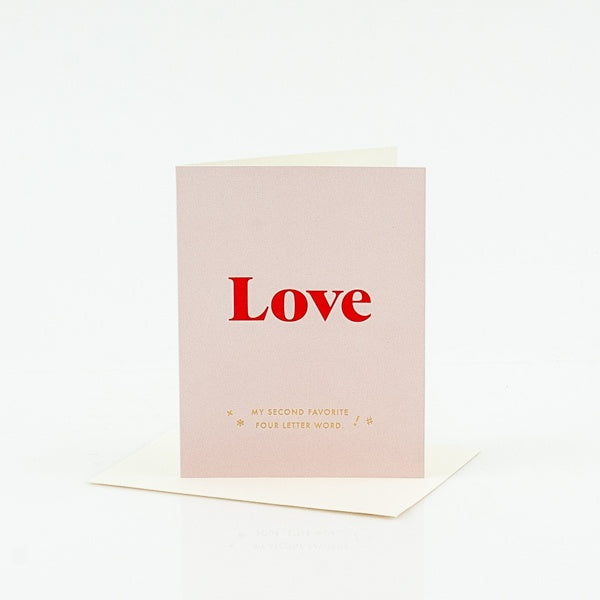 Love, My Second Favorite Four Letter Word Card