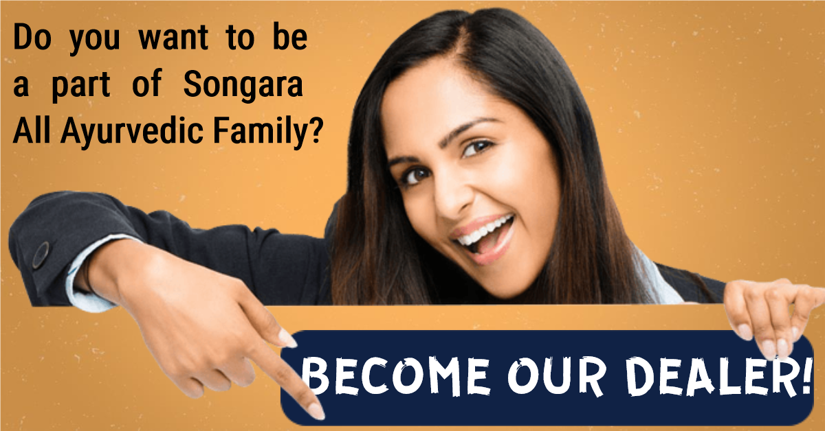 Become our dealer: Songara All Ayurvedic Private Limited
