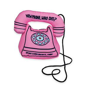 "A cat toy in the shape of a pink rotary phone with ""New phone, who dis?"" written on the receiver, and ""Oh but I know who dis is... I know"" along the bottom. An original from the Lucky Bubs pet store."