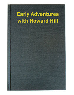 Howard Hill Early Adventures
