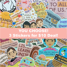 Load image into Gallery viewer, 3 Sticker Deal: You Choose the Designs!