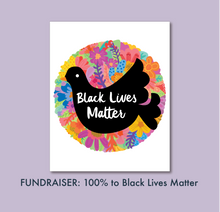 Load image into Gallery viewer, FUNDRAISER Black Lives Matter 8x10 Art Print 100% Donation