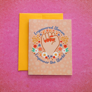 Empowered Women Empower the World Greeting Card