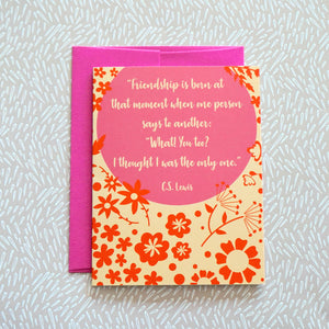 "Friendship C.S. Lewis Quote Greeting Card ""I thought I was the only one"""