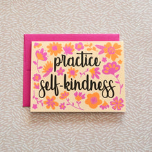 Load image into Gallery viewer, Practice Self-Kindness Greeting Card