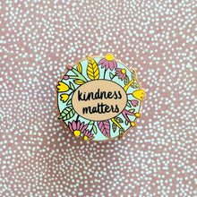 Load image into Gallery viewer, Kindness Matters Enamel Pin
