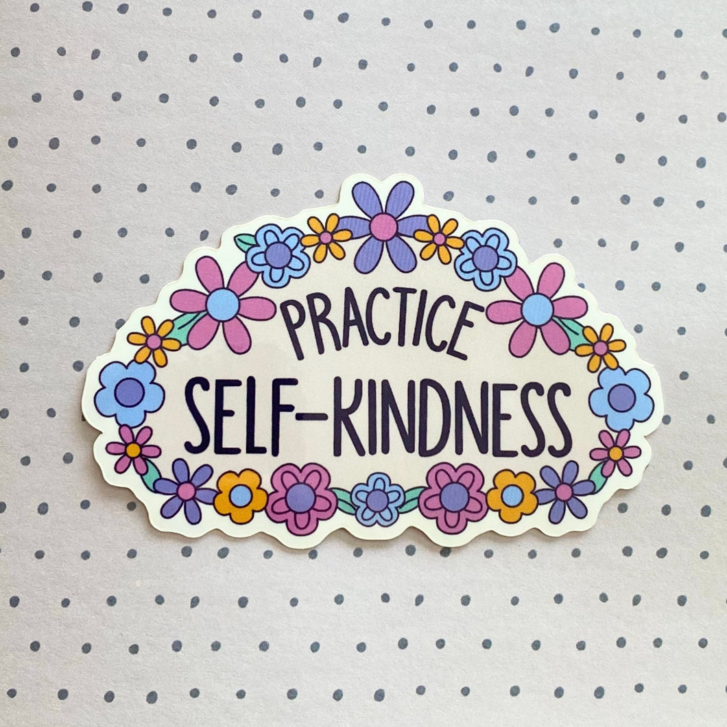 Practice Self-Kindness Sticker