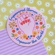 Load image into Gallery viewer, Empowered Women Empower the World Sticker