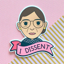 "Load image into Gallery viewer, Ruth Bader Ginsburg RBG ""I Dissent"" Sticker"