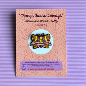"Alexandria Ocasio-Cortez ""Change Takes Courage"" Butterfly Enamel Pin"