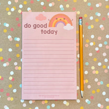 Load image into Gallery viewer, Do Good Today Rainbow Notepad