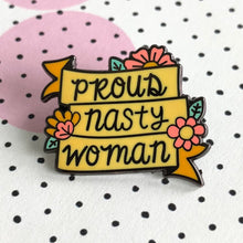Load image into Gallery viewer, Proud Nasty Woman Enamel Pin