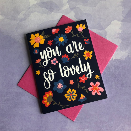 You Are So Lovely Greeting Card