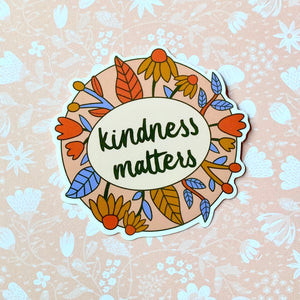 Kindness Matters Sticker