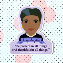 "Load image into Gallery viewer, Maya Angelou ""Be Present"" Quote Sticker"