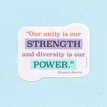 Load image into Gallery viewer, Unity is our Strength Kamala Harris Quote Sticker