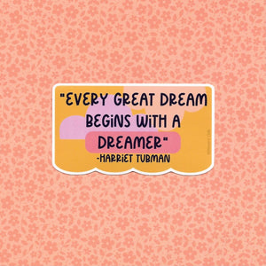 "Harriet Tubman ""Every Great Dream..."" Quote Sticker"