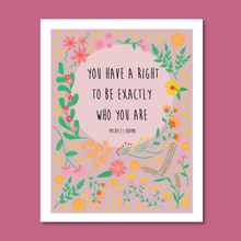 "Load image into Gallery viewer, Michelle Obama Quote ""Exactly Who You Are"" 8x10 Art Print"