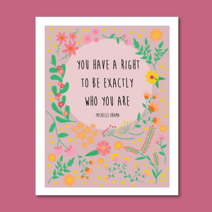 "Michelle Obama Quote ""Exactly Who You Are"" 8x10 Art Print"