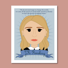 Load image into Gallery viewer, Sheroes Collection: JK Rowling 8x10 Art Print