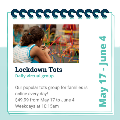 Lockdown Tots- May 17- June 4, 10:15am