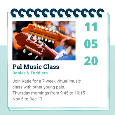 Pal Music Class for Babies and toddlers - Nov 5- Dec 17th, VIRTUAL,  9:45-10:15am