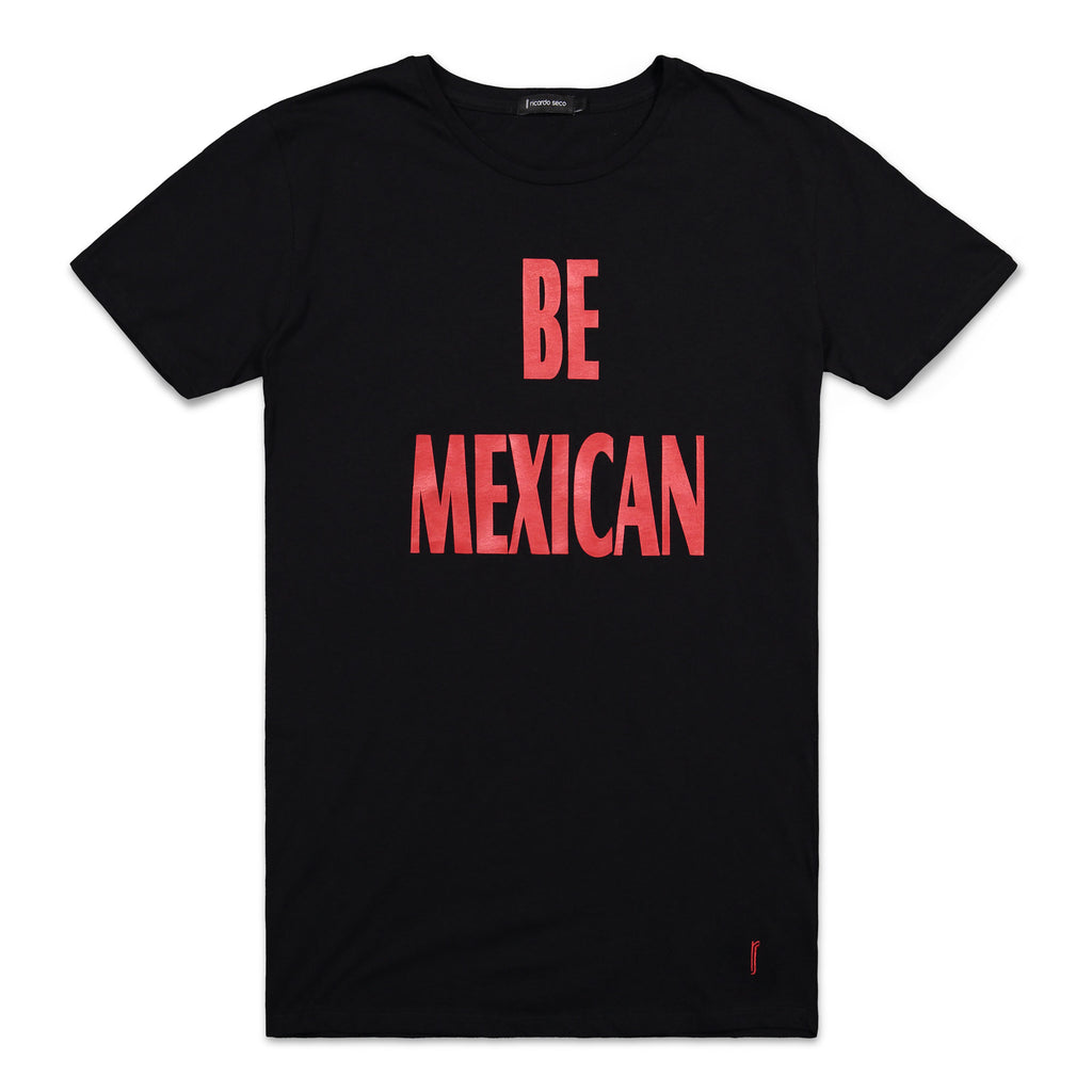 Be Mexican