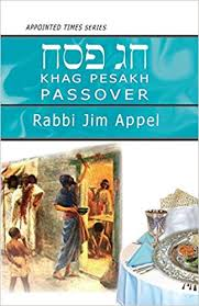 KHAG PESAKH PASSOVER by Rabbi Jim Appel
