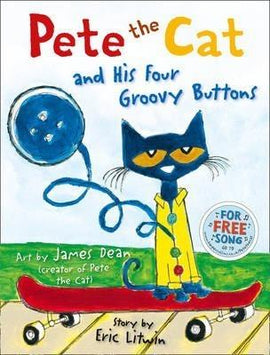 PETE THE CAT - AND HIS FOUR GROOVY BUTTONS